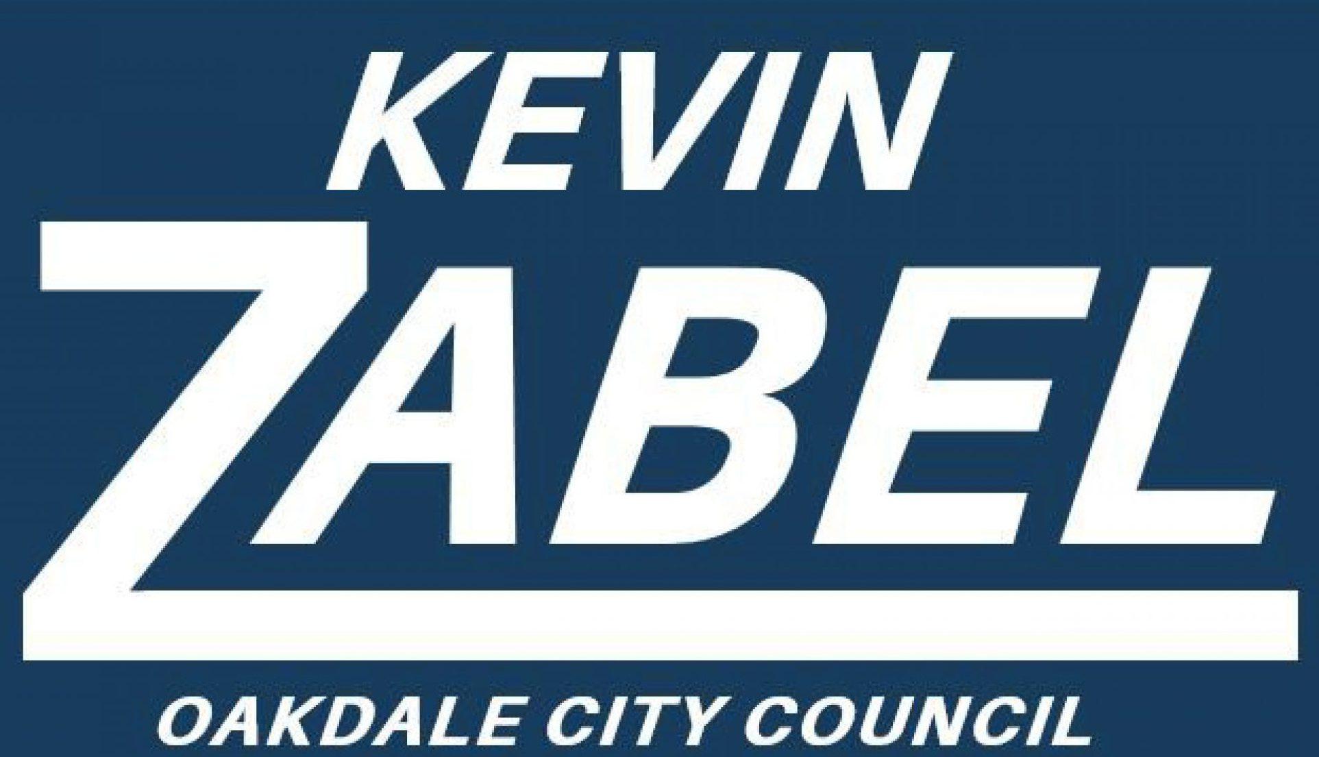 Kevin Zabel for Oakdale City Council